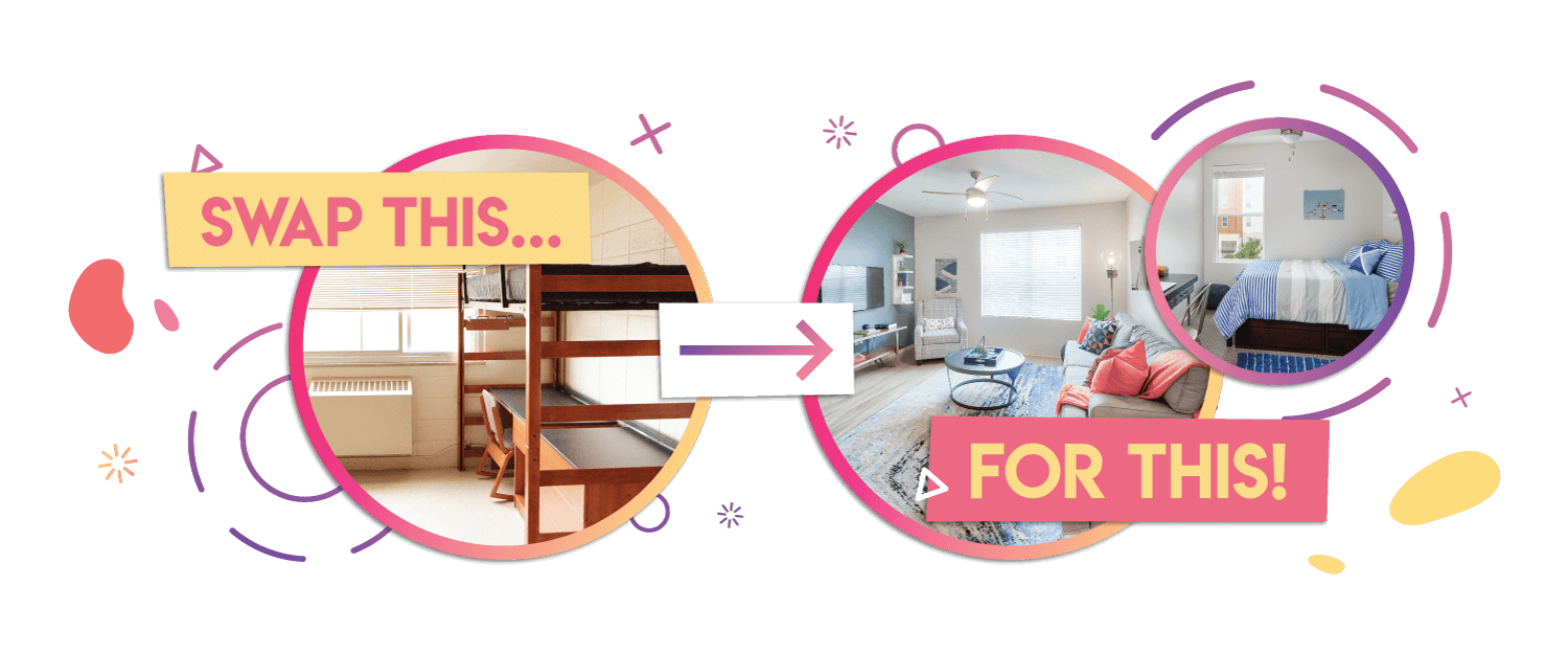 Swap your dorm room for a student apartment