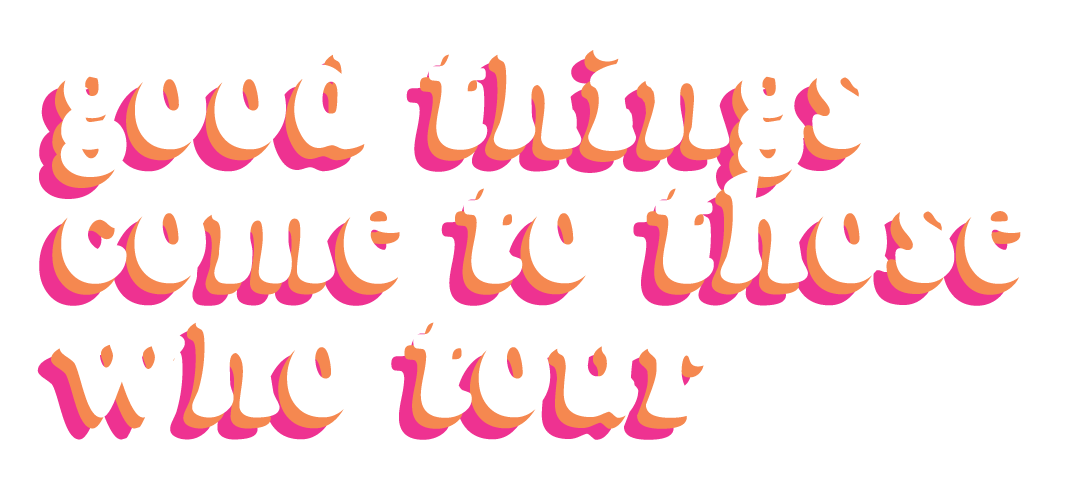 Good things come to those who tour